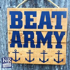 US NAVY Naval Academy Beat ARMY midshipmen sailors cadette football sign decor wood art home painted eat drink