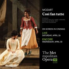 #Mozart's beloved #opera Cosi fan tutte comes LIVE to the big screen on 4/26 with an encore performance on 4/30. #MetHD