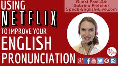 Using Netflix to Improve Your English Pronunciation