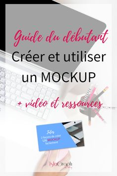 Guide du débutant pour apprendre à créer un mockup + ressources gratuites et tuto vidéo