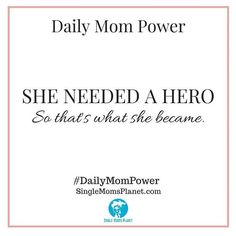 Be your own hero! Tag all the amazing hero moms in your life in the comments below!