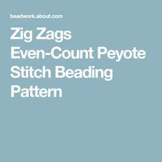 Zig Zags Even-Count Peyote Stitch Beading Pattern