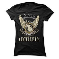 Never Underestimate A Woman With An Ukulele