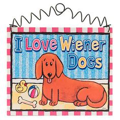 "DecoWords 5'x6"" Ready to Hang * I Love Wiener Dogs SIGN Wood Wire Hanger USA New #DecorativeGreetingsInc"