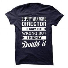 DEPUTY-MANAGING-DIRECTOR - Doubt it - #chunky sweater #sweater tejidos. SIMILAR ITEMS => https://www.sunfrog.com/No-Category/DEPUTY-MANAGING-DIRECTOR--Doubt-it-83332636-Guys.html?68278