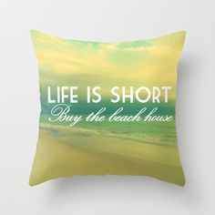 Life is Short Buy the Beach House Pillow  Ocean by ModernBeach