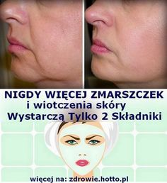 pl-tylko-odmladzenie-domowy-sposob-na-zmarszczki-wiotczenie-skory-diy-maseczka. Beauty Care, Diy Beauty, Beauty Hacks, How To Grow Eyebrows, Get Rid Of Blackheads, Face Massage, Beauty Tips For Face, Younger Looking Skin, Best Anti Aging