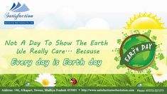 Not A Day To Show The Earth  We Really Care... Because Every day is Earth day http://www.satisfactionwebsolution.com/