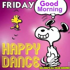 Good morning charlie brown peanuts, peanuts gang, peanuts cartoon, snoopy c Happy Friday Dance, Snoopy Happy Dance, Happy Friday Quotes, Happy Quotes, Dancing Snoopy, Friday Sayings, Friday Humor, Funny Quotes, Life Quotes