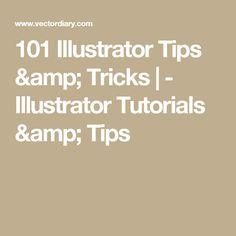 101 Illustrator Tips & Tricks | - Illustrator Tutorials & Tips