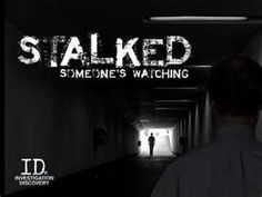 About Stalked: Someone's Watching on Investigation Discovery