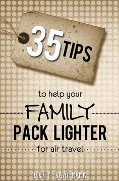 Thrifty Travel Mama   35 Tips to Help Your Family Pack Lighter for Air Travel #familytravel