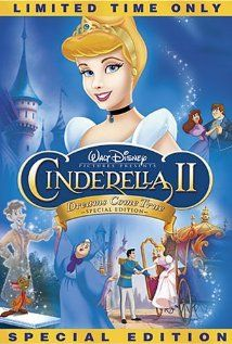 Cinderella II: Dreams Come True (2002) Jacques and Gus tell the story of how Cinderella becomes a princess but loses touch with herself. X
