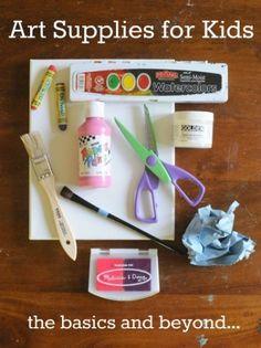 A great art supply list for kids with different things based on age.