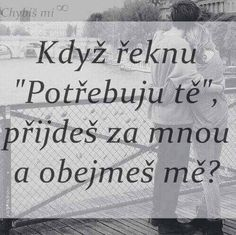 Přijdeš ? Jokes Quotes, Cute Quotes, Sad Quotes, Why I Love You, Sad Love, Words Can Hurt, Emotional Pain, Powerful Words, Picture Quotes