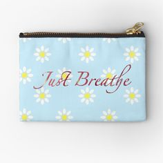 'Just breathe ' Zipper Pouch by sillybanana Makeup Bags, Just Breathe, Zipper Pouch, Makeup Yourself, Are You The One, Coin Purse, Printed, Awesome, Unique