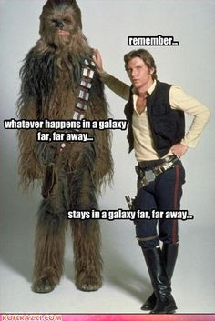 Han and Chewie...