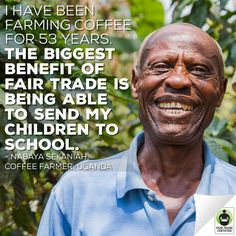 When you choose #FairTrade #coffee, you're helping dads like Nabaya provide a bright future for their children. Repin to show your support for him & the other strong farmers of Fair Trade! http://fairtrd.us/FTEducation #education #empowerment #farmers