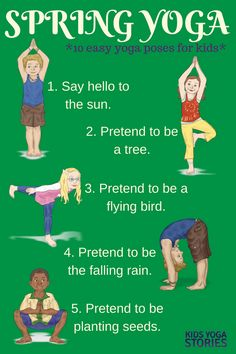 Spring (Printable Poster 10 Easy Spring Yoga Poses for Kids - to celebrate spring through movement Yoga Moves For Kids, Kids Yoga Poses, Easy Yoga Poses, Exercise For Kids, Children Exercise, Gross Motor Activities, Activities For Kids, Yoga For Preschoolers, Yoga Inspiration