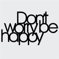 "Decorative word ""DON`T WORRY BE HAPPY"" to hang or stick on the wall. Fill yourself with positive energy and keep on smili Stickers, Don't Worry, Wall Decor, It Is Finished, Happy, Home, Motto, Mercury, Beautiful Things"