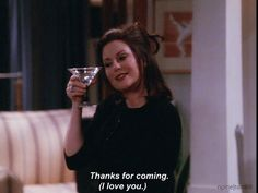 Karen Walker / Vodka / humor / Will and Grace Karen Will And Grace, Karen Walker Quotes, Anastasia Beaverhausen, I Love You Means, Grace Quotes, Happy Brithday, Thanks For Coming, Tv Show Quotes, Movie Quotes