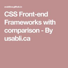 CSS Front-end Frameworks with comparison - By usabli.ca