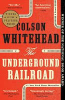 The Underground Railroad by Colson Whitehead Daily Life - Bits & Pieces: Slavery With a Twist