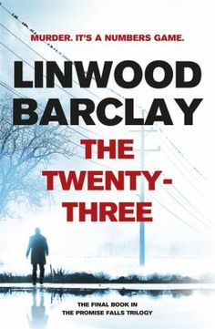 The Twenty-Three by Linwood Barclay. The Twenty-Three is a pulse-pounding, race-against-time thriller. The day begins like any other Saturday - a shower, coffee, breakfast. But suddenly, all hell breaks loose in the town of Promise Falls.Available to borrow from Doncaster Libraries
