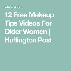 12 Free Makeup Tips Videos For Older Women | Huffington Post
