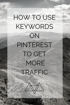How to use Keywords on Pinterest Boards to get more traffic click through to find out how.