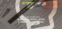 Mansioni, ruoli, sfide e obiettivi in un doc
