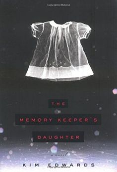 book cover of     The Memory Keeper's Daughter