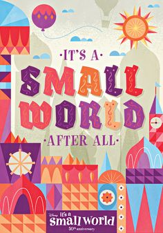 it's a small world. my favorite ride at disney Walt Disney, Disney Love, Disney Magic, Disney Parks, Disney Pixar, Disney Rides, Disney Stuff, Disney Posters, Disney Quotes