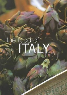 """""""The Food of Italy"""" ~ gives you a real taste of a country that loves its food with a passion. Join the culinary journey from the kitchens of Sicily to the cheese-makers of Naples, through the vineyards of Tuscany to the restaurants of Bologna, and discover the food that defines today's Italian cooking"""