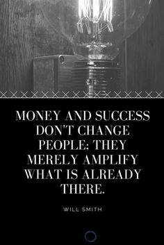 Money and success don't change people; they merely amplify what is already there. Will Smith The inspirational money quotes included in this collection are designed to provide inspiration, focus, and motivation by reading the words of the top thinkers. Finance Quotes, Finance Tips, Easy Gifts To Make, Money Plan, Dont Change, Money Quotes, Budget Planner, Will Smith, Picture Quotes