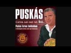 Puskás Ferenc - Nótáskedvű volt az apám - YouTube