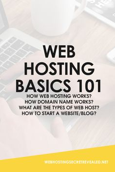 Web Hosting Beginner Guide Web hosting basics 101: How web hosting works? How domain name works? What are the types of web host? How to start a website OR a blog? - CLICK the PIN to learn now!