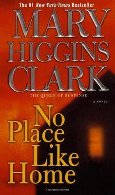 No Place Like Home: A Novel by Mary Higgins Clark http://www.amazon.com/dp/1416579559/ref=cm_sw_r_pi_dp_osE6vb0N4HVXV