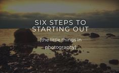 """Over the holidays, I put together a free guide called """"The Six Steps to Starting Out."""" I thought it might be useful for people who just got a DSLR for Christmas, or people who need an excuse to shake the dust off the camera sitting in the closet.   #DIY #DSLR #howto #instruction #photography #sixsteps #tutorial #vancouver #vancovuerphotographer #workshop"""