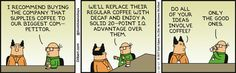 Coffee can be the lifeblood of the office environment as in this #Dilbert #comic.  trythisnewrecipe.blogspot.com