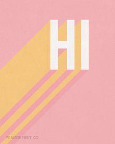 Inspirational Quotes Discover HI Printable Art Pink Printable Art Printable Wall Art Typography Print Printable Welcome Modern Printable Art Cheap Wall Art Quote Retro Typography, Design Typography, Typography Inspiration, Typography Poster, Graphic Design Inspiration, Graphic Design Quotes, Web Design, Font Design, Wall Art Quotes