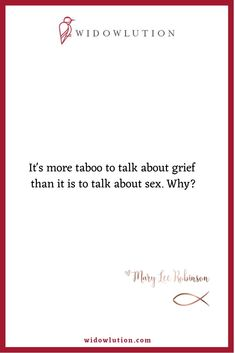 This aversion to talking about it leaves grievers in a very bad place. Let's bring grief into the light, discuss it and educate about it. www.widowlution.com.  #grief #widow #widowlution