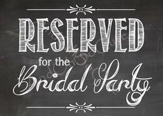 DIY Reserved For The Bridal Party INSTANT DOWNLOAD by AndOhSoCute Bridal Party Games, Chalkboard Wedding, Wedding Reception, Wedding Decorations, Graphics, Diy, Marriage Reception, Graphic Design, Bricolage