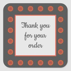 Shop Thank You for Your Order Orange Flowers Floral Square Sticker created by KudosKorner. Thank You Pictures, Thank You Images, Appreciation Images, Tupperware Logo, Chef Images, Interactive Facebook Posts, Pampered Chef Party, Street Game, Fall Games