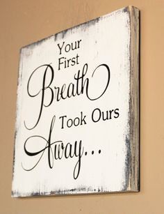 baby quotes Your first breath took ours away wood sign, Gift for baby, Baby Shower (Diy Baby Gifts) Baby Kind, Baby Love, Lila Baby, Baby Baby, Nursery Wood Sign, Nursery Décor, Nursery Signs, Nursery Ideas, Do It Yourself Baby