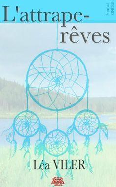 L'Attrape-Rêves (French Edition) by Léa Viler. $4.12. Publisher: @rc-en-ciel Éditions (December 9, 2012). Author: Léa Viler. 78 pages