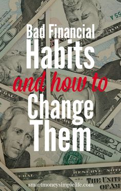 Bad Financial Habits and How to Break Them | How many of these bad financial habits are undermining your financial well-being? Are you ready to kick them to the kerb? Read on to learn more... #FinancialHabits - Smart Money, Simple Life
