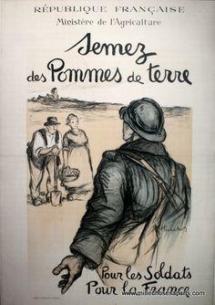 """""""Semez des pommes de terre pour les soldats, pour la France"""""""