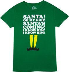 Santa I Know Him! Love Elf.