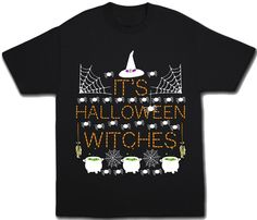 It's Halloween Witches T-Shirt